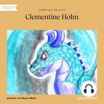 Clementine Holm (Ungekürzt)