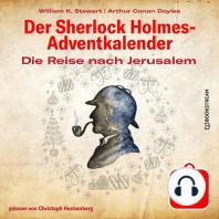 Die Reise nach Jerusalem - Der Sherlock Holmes-Adventkalender, Tag 4 (Ungekürzt)