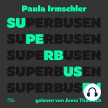 Superbusen (Ungekürzte Lesung)