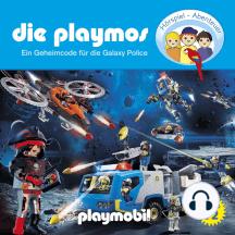 Die Playmos, Folge 72: Ein Geheimcode für die Galaxy Police (Das Original Playmobil Hörspiel)