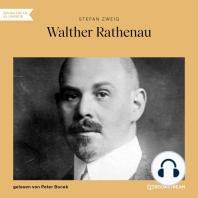 Walther Rathenau (Ungekürzt)
