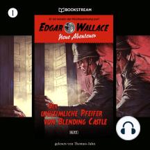Der unheimliche Pfeifer von Blending Castle - Edgar Wallace - Neue Abenteuer, Band 1 (Ungekürzt)