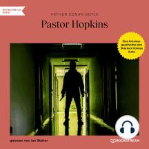 Pastor Hopkins - Eine Kriminalgeschichte vom Sherlock Holmes Autor (Ungekürzt)
