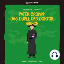 Pater Brown: Das Duell des Doktor Hirsch (Ungekürzt)