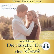 Die (falsche) Erbin des Earls - High Society Love, Band 3 (ungekürzt)