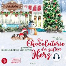 Die Chocolaterie der süßen Herzen - Sweet Romance, Band 4 (ungekürzt)