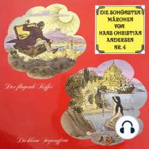 Die schönsten Märchen von Hans Christian Andersen, Folge 4: Der fliegende Koffer / Die kleine Seejungfrau