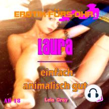 Erotik für's Ohr, Folge 4: Laura einfach animalisch gut