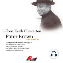 Pater Brown, Edition 6: Vier Spannende Kriminalhörspiele