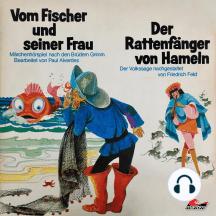 Gebrüder Grimm, Friedrich Feld, Vom Fischer und seiner Frau / Der Rattenfänger von Hameln
