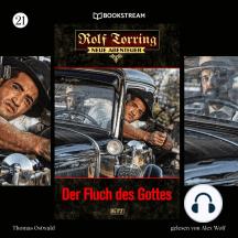Der Fluch des Gottes - Rolf Torring - Neue Abenteuer, Folge 21 (Ungekürzt)