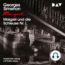 Maigret und die Schleuse Nr. 1 (Ungekürzt)