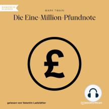 Die Eine-Million-Pfundnote (Ungekürzt)