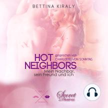 Hot Neighbors: Mein Nachbar, sein Freund und ich - Hot Passion, Band 4 (ungekürzt)