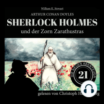 Sherlock Holmes und der Zorn Zarathustras - Die neuen Abenteuer, Folge 21 (Ungekürzt)