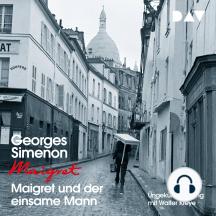 Maigret und der einsame Mann (Ungekürzt)