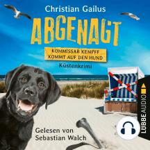 Abgenagt - Kommissar Kempff kommt auf den Hund - Küsten-Krimi (Ungekürzt)