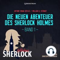 Die neuen Abenteuer des Sherlock Holmes, Band 1 (Ungekürzt)