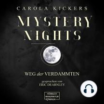 Weg der Verdammten - Mystery Nights, Band 2 (ungekürzt)