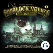 Sherlock Holmes Chronicles, Folge 64: Der Mörder von Dresden