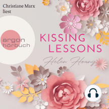 Kissing Lessons - KISS, LOVE & HEART-Trilogie, Band 1 (Ungekürzte Lesung)