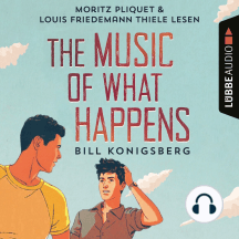 The Music of What Happens (Ungekürzt)