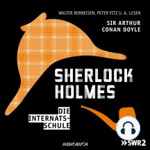Sherlock Holmes, Folge 3: Die Internatsschule