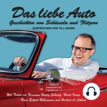 Das liebe Auto - Geschichten von Schüsseln und Flitzern (ungekürzt)