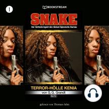 Terror-Hölle Kenia - Snake, Folge 1 (Ungekürzt)