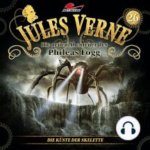 Jules Verne, Die neuen Abenteuer des Phileas Fogg, Folge 26: Die Küste der Skelette