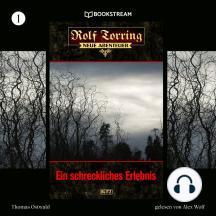 Ein schreckliches Erlebnis - Rolf Torring - Neue Abenteuer, Folge 1 (Ungekürzt)
