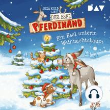 Ein Esel unterm Weihnachtsbaum - Der Esel Pferdinand, Teil 5 (Ungekürzt)