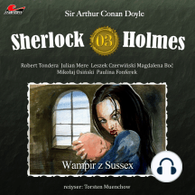 Sherlock Holmes, Odcinek 3: Wampir z Sussex