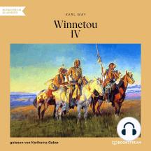 Winnetou IV (Ungekürzt)