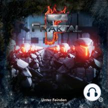 Fraktal, Folge 15: Unter Feinden