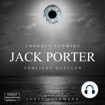 Jack Porter - Tödliche Quellen (ungekürzt)