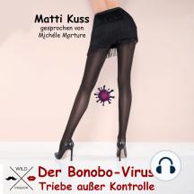 Der Bonobo-Virus - Triebe außer Kontrolle (ungekürzt)
