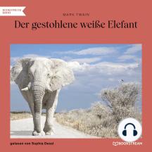 Der gestohlene weiße Elefant (Ungekürzt)