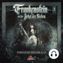 Frankenstein und der Zirkel der Sieben, Folge 2: Verflucht seid ihr alle