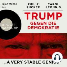"""Trump gegen die Demokratie - """"A Very Stable Genius"""" (Ungekürzte Lesung)"""