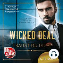 Wicked Deal: Traust du dich? (ungekürzt)