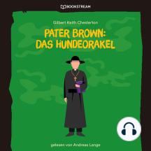 Pater Brown: Das Hundeorakel (Ungekürzt)