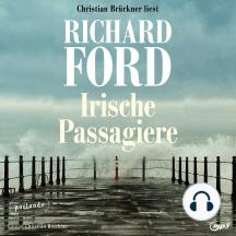 Irische Passagiere (Ungekürzte Lesung)