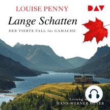 Lange Schatten - Der vierte Fall für Gamache (Gekürzt)