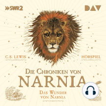 Die Chroniken von Narnia, Teil 1: Das Wunder von Narnia (Ungekürzt)