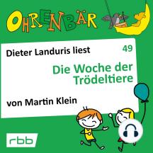 Ohrenbär - eine OHRENBÄR Geschichte, 5, Folge 49: Die Woche der Trödeltiere (Hörbuch mit Musik)