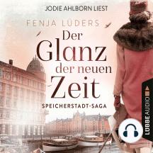 Der Glanz der neuen Zeit - Speicherstadt-Saga, Teil 2 (Gekürzt)