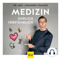 Medizin - endlich verständlich - Wissen, auf das keiner verzichten sollte