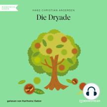 Die Dryade (Ungekürzt)