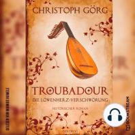 Troubadour - Die Löwenherz-Verschwörung (Ungekürzt)